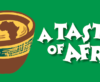 SAVE  THE  DATE  for the Third Annual TASTE  OF  AFRICA